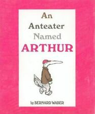 An Anteater Named Arthur by Bernard Waber