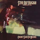 Couldn't Stand the Weather by Stevie Ray Vaughan/Stevie Ray Vaughan & Double Tro