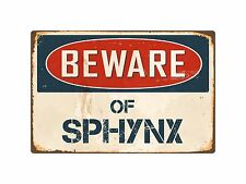 "Beware Of Sphynx 8"" x 12"" Vintage Aluminum Retro Metal Sign VS398"