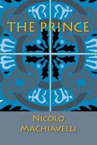 The Prince by Machiavelli, Nicolo