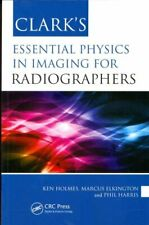 Clark's Essential Physics in Imaging for Radiographers 9781444145618 | Brand New