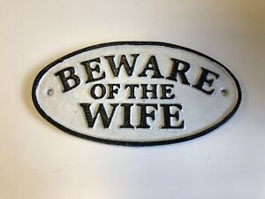 BEWARE OF THE WIFE oval cast iron sign funny wife gift