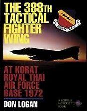 388th Tactical Fighter Wing at Korat Rayal Thai Air Force Base 1972, Hardcove.