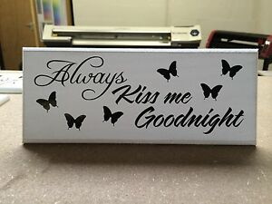 """Always Kiss me Goodnight shabby chic plaque 10""""x4"""" size 16 colours p006"""