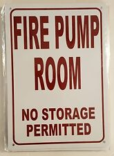 Fire Pump Room No Storage Permitted Sign (White 7X10 Aluminium )