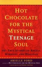 Hot Chocolate for the Mystical Teenage Soul by Arielle Ford (2000 Paperback)7943