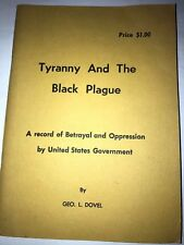 Tyranny & the Black Plague: a Record of Betrayal and Oppression By US Gvmt