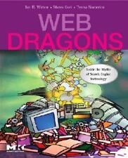 Web Dragons: Inside the Myths of Search Engine Technology (The Morgan-ExLibrary