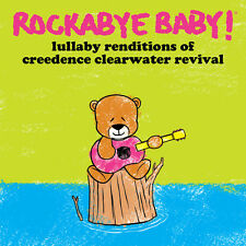 Rockabye Baby - Lullaby Renditions of Creedence Clearwater Revival [New CD]