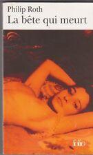 Philip Roth - La bête qui meurt - Josée Kamoun. Bon état .