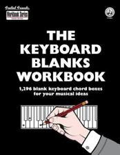 The Keyboard Blanks Workbook: 1,296 Blank Keyboard Chord Boxes for Your Musical