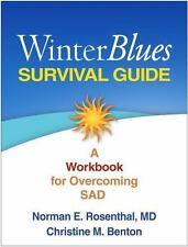 Winter Blues Survival Guide: A Workbook for Overcoming SAD, Benton, Christine M.