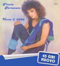 """FLAVIA FORTUNATO """" VERSO IL 2000 """" 45 GIRI NUOVO 1986 PIPOL"""