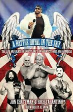 A Battle Royal in the Sky: The Life and Death of Wrestling's 100 Greatest Gods a