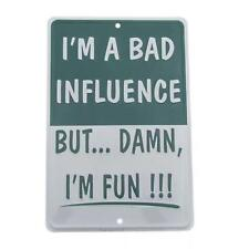 Metal Tin Sign Warning Bad Influence But Fun Wall Poster Home Decor Man cave Bar