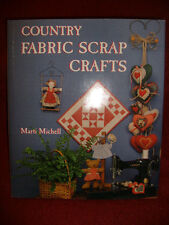 Country Fabric Scrap Crafts by Marti Michell - 1990