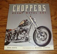 Choppers : Heavy Metal Art HC Book Mike Seate Michael Lichter