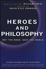 Heroes and Philosophy: Buy the Book, Save the World (The Blackwell-ExLibrary