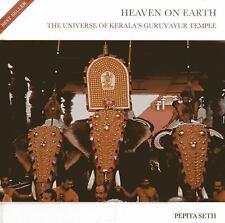 Heaven On Earth: The Universe of Kerala's Guruvayur Temple, , Seth, Pepita, Exce