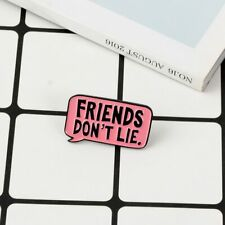 Friends Don't Lie Enamel Pin Pink Dialog Brooches Stranger things Metal Brooch