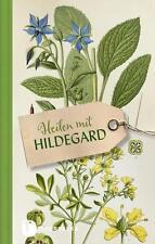 Heilen mit Hildegard (2014, Gebundene Ausgabe)