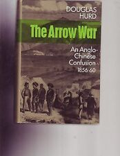 The Arrow War: An Anglo-Chinese Confusion 1856-1860