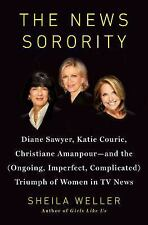 The News Sorority: Diane Sawyer, Katie Couric, Christiane Amanpour-and the Ongo
