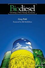 Biodiesel : Growing a New Energy Economy by Greg Pahl (2005, Paperback)