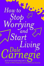 How to Stop Worrying and Start Living by Dale Carnegie (Paperback, 1998)