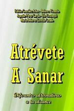 Atrévete a Sanar by Grupo Naranja - 2013 (2014, Paperback)