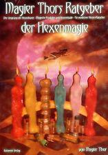 MAGIER THORS RATGEBER DER HEXENMAGIE - Ursprung der Hexenkunst - BUCH - NEU