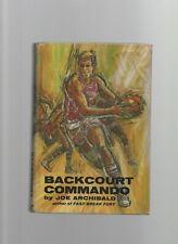 Backcourt Commando - Joe Archibald - HC - 1970 - Macrae Smith Company.