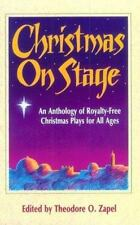 Christmas on Stage: An Anthology of Royalty-Free Christmas Plays for All Ages