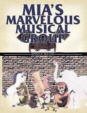 Mia's Marvelous Musical Group by Jessica Keller (2009, Paperback)