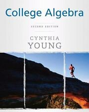 College Algebra by Cynthia Y. Young (2008, Hardcover)