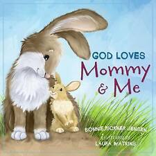 God Loves Mommy and Me by Bonnie Rickner Jensen (Board book, 2017)