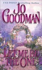 Jo Goodman .. Let Me Be The One (Zebra Historical Romance)