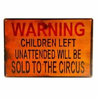 Warning Will Be Sold To Circus Metal Sign