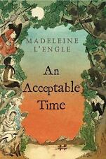 An Acceptable Time Madeleine L'engle 5th book in The Time Quintet