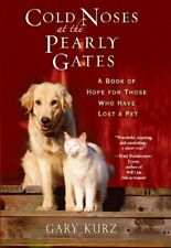 Cold Noses At The Pearly Gates: A Book of Hope for