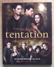 LA SAGA TWILIGHT : TENTATION - LE GUIDE OFFICIEL DU FILM - R. PATTINSON - CINEMA