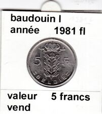 BF 1 )pieces de 5 francs baudouin I 1981 belgie
