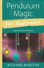 Pendulum Magic for Beginners: Power to Achieve All Goals-Richard Webster
