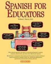 Spanish for Educators with Audio Compact Discs by William C. Harvey (2006, Mixed