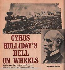 Cyrus Holliday- Hell On Wheels & Kansas Railroad History+Bowman,Criley,Dalton