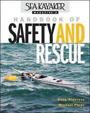 Sea Kayaker Magazine's Handbook of Safety and Rescue - Paperback Alderson, D NEW