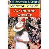 Bernard Lenteric - Les Enfants de Salonique : La Femme secrète - 1990 - poche