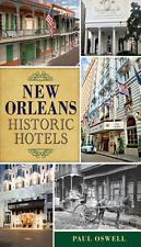 New Orleans Historic Hotels [Landmarks] [LA] [The History Press]
