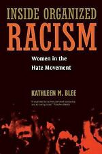 Inside Organized Racism : Women in the Hate Movement by Kathleen M. Blee...
