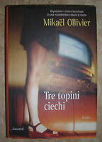 MIKAEL OLLIVIER - TRE TOPINI CIECHI - 1ED. 2004 GARZANTI (GE)